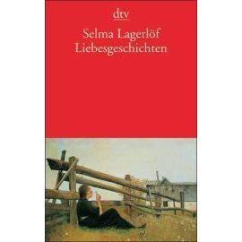 Liebesgeschichten - Selma Lagerlöf