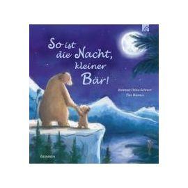 So ist die Nacht, kleiner Bär - Irmtraud Fröse-Schreer