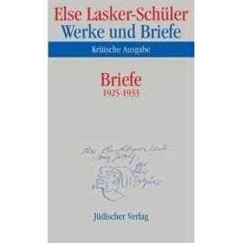 Briefe 1925 - 1933 - Else Lasker-Schüler