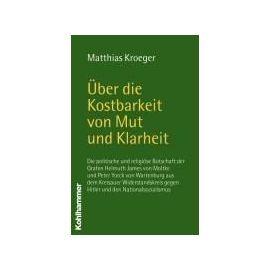 Über die Kostbarkeit von Mut und Klarheit - Matthias Kroeger