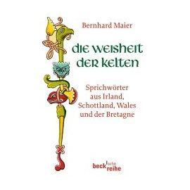 Die Weisheit der Kelten - Bernhard Maier