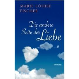 Fischer, M: Die andere Seite der Liebe