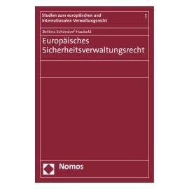 Europäisches Sicherheitsverwaltungsrecht - Bettina Schöndorf-Haubold