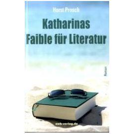 Katharinas Faible für Literatur - Horst Prosch