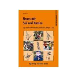 Neues mit Seil und Knoten - Axel Heisel