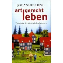 Artgerecht leben - Johannes Liess
