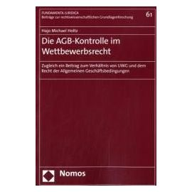 Die AGB-Kontrolle im Wettbewerbsrecht - Hajo Michael Holtz
