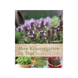Mein Kräutergarten im Topf - Deborah Schneebeli-Morrell