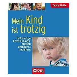 Tiefenbacher, A: Family Guide - Mein Kind ist trotzig - Angelika Tiefenbacher