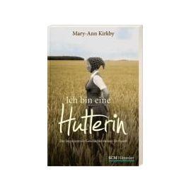 Ich bin eine Hutterin - Mary-Ann Kirkby