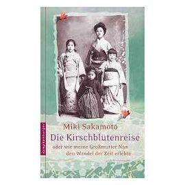 Die Kirschblütenreise oder wie meine Großmutter Nao den Wandel der Zeit erlebte - Miki Sakamoto
