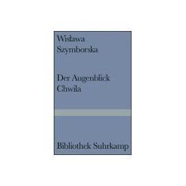 Augenblick / Chwila - Szymborska Wislawa