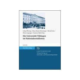 Die Universität Tübingen im Nationalsozialismus - Collectif