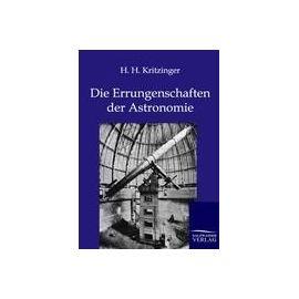 Die Errungenschaften der Astronomie - H. H. Kritzinger