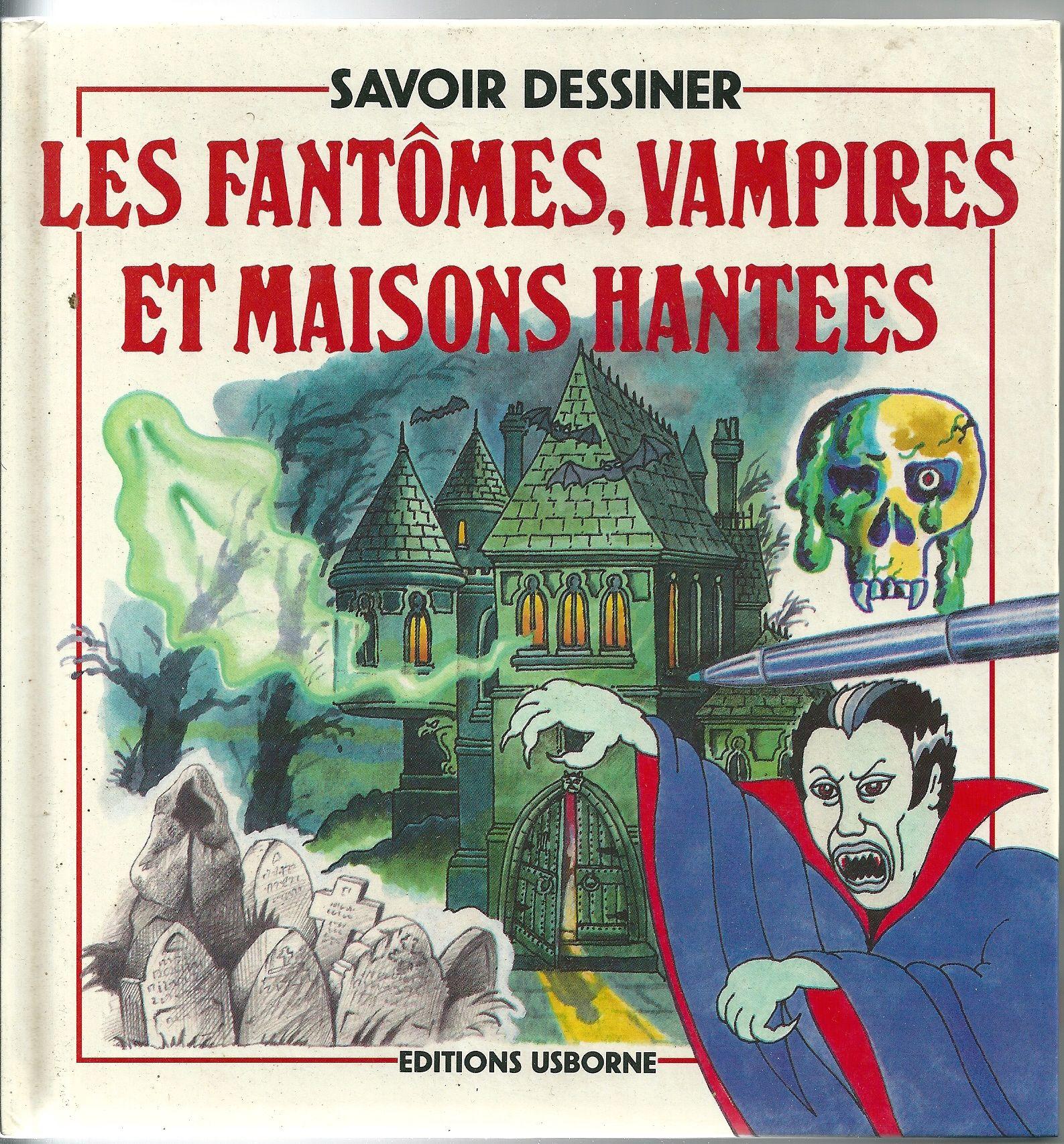 Savoir dessiner les fantômes, vampires et maisons hantées