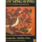 Chansons Et Musique Vietnamienne : Le Chant De La Riviere Des Parfums