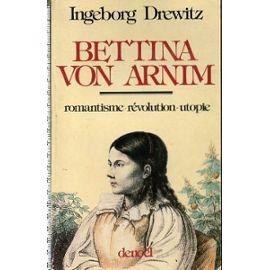 Bettina von Arnim - biographie - Ingeborg Drewitz