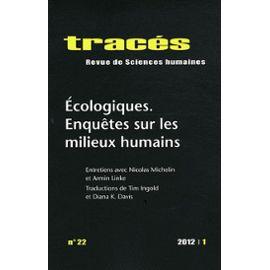 Tracés N° 22, 2012/1 - Ecologiques - Enquêtes Sur Les Milieux Humains - Pierre Charbonnier