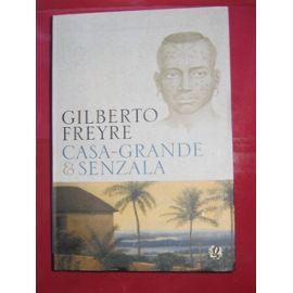 Casa-Grande e Senzala - Gilberto Freyre