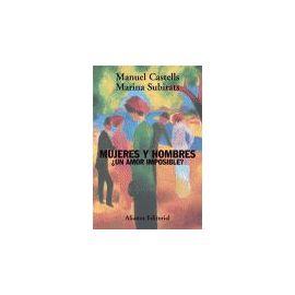 Mujeres Y Hombres: +Un Amor Imposible? - Castells, Manuel Y Subirats, Marina