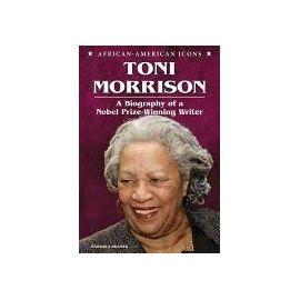 Toni Morrison: A Biography of a Nobel Prize-Winning Writer - Barbara Kramer