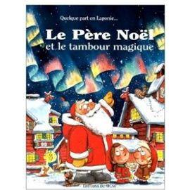 Le Père Noël et le tambour magique - Kunnas, Mauri