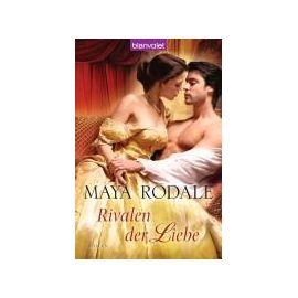 Rivalen der Liebe - Maya Rodale