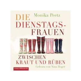 Die Dienstagsfrauen zwischen Kraut und Rüben - Monika Peetz