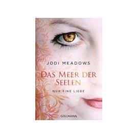 Das Meer der Seelen 02. Nur eine Liebe - Jodi Meadows