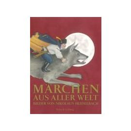 Märchen aus aller Welt. Sonderausgabe - Nikolaus Heidelbach