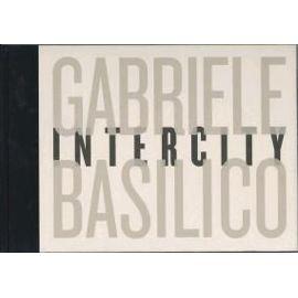Gabriele Basilico: Intercity - Gabriele Basilico