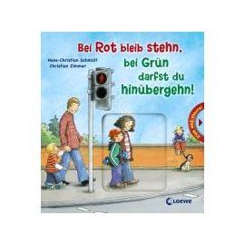 Bei Rot bleib stehn, bei Grün darfst du hinübergehn! - Hans-Christian Schmidt