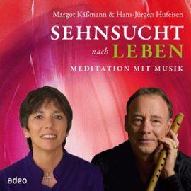 Sehnsucht nach Leben-Meditation mit Musik