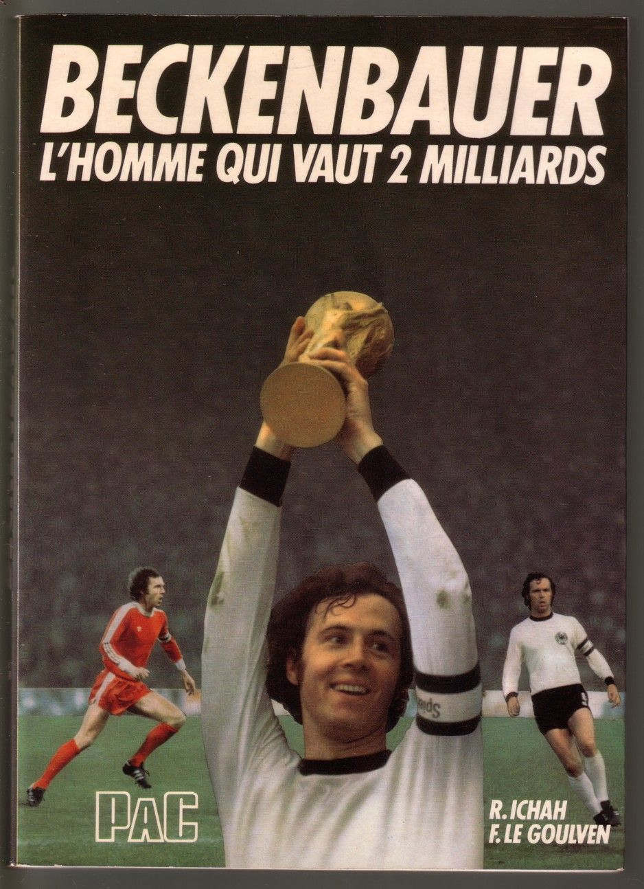 Beckenbauer l'homme qui vaut 2 milliards