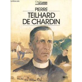 Pierre Teilhard De Chardin - Thierry Lescuyer