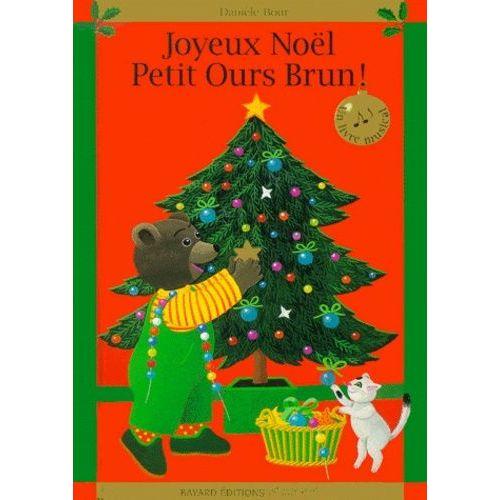 Joyeux Noel Petit Ours Brun Livre Musical