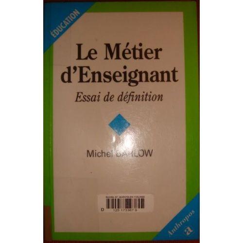 Le Metier D Enseignant Essai De Definition