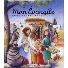 Mon Evangile pour aimer Jésus - Pierre Baulig,Elisabeth Baulig