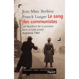 http://pmcdn.priceminister.com/photo/Berliere-Jean-Marc-Le-Sang-Des-Communistes-Les-Bataillons-De-La-Jeunesse-Dans-La-Lutte-Armee-Automne-1941-Livre-896563616_ML.jpg