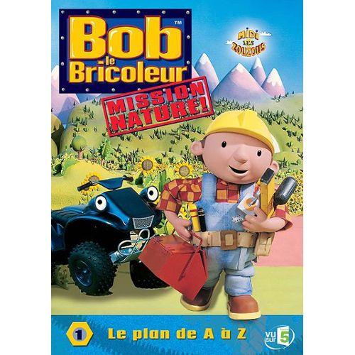 Bob Le Bricoleur Mission Nature 1 Le Plan De A A Z Rakuten
