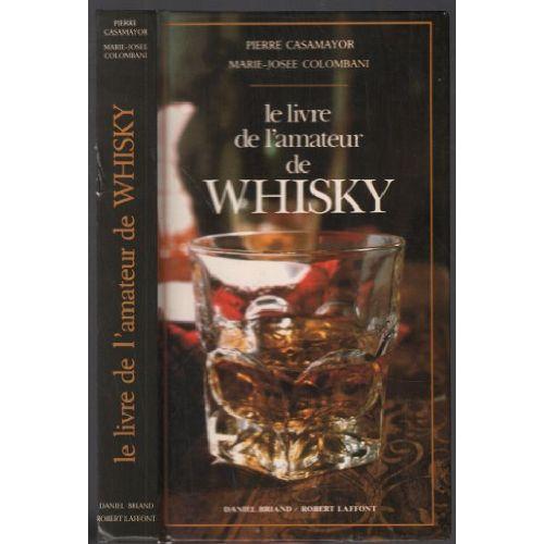 Le Livre De L 39 Amateur De Whisky De Casamayor Colombani