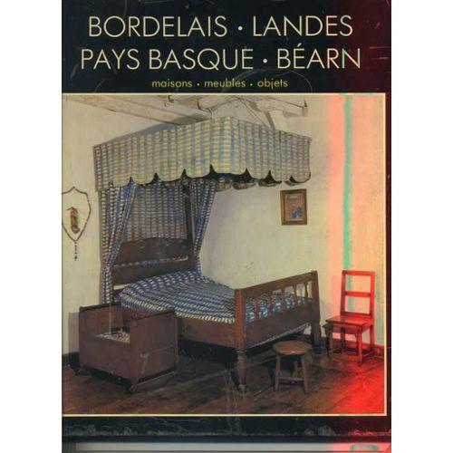 Bordelais Landes Pays Basque Bearn Maisons Meubles Objets