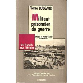 http://pmcdn.priceminister.com/photo/Bugeaud-Pierre-Militant-Prisonnier-De-Guerre-Livre-846306483_ML.jpg