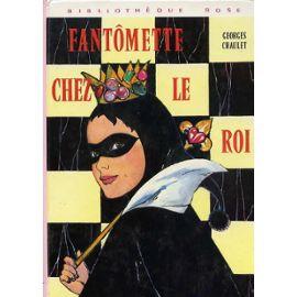 Fantômette Chez Le Roi Illustrations De Josette Stefani   de georges chaulet