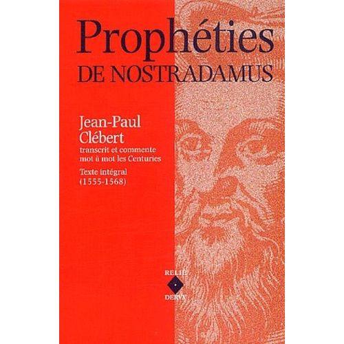 Propheties De Nostradamus Les Centuries Texte Integral 1555 1568