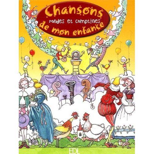 Chansons, rondes et comptines de mon enfance avec 1 CD audio - Laurent Bonnel