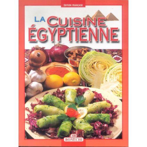 La Cuisine Egyptienne La Cuisine Arabe Egypte Maghreb Turquie Jordanie Liban