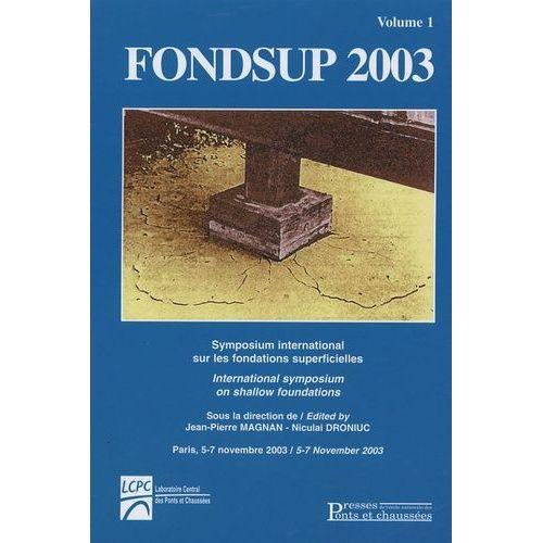 Fondsup 2003. Symposium international sur les fondations superficielles Volume 1 - J-P Magnan, Collectif