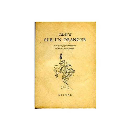 Grave Sur Un Oranger Dessins Et Pages Amoureuses Du Xviiie