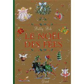 Le Noël des fées. Partagez la magie de la saison préférée des fées - Betty Bib